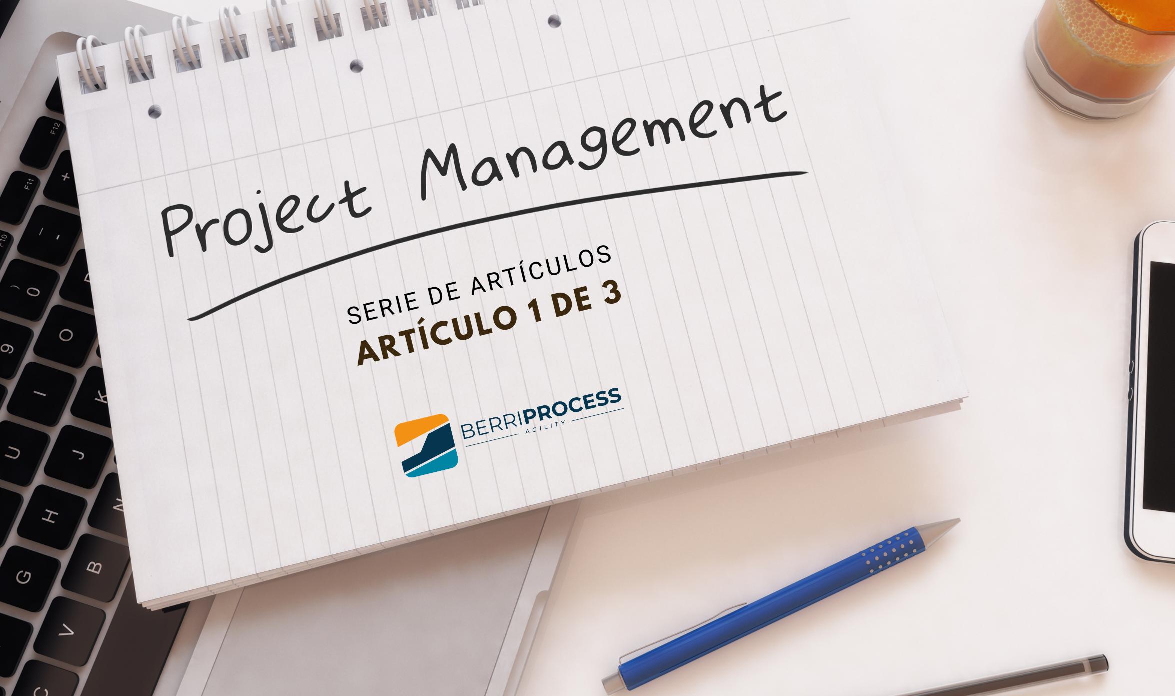 Imagen Post Project Management 1/3 serie de artículos